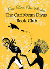 Our Lives Our Stories; The Caribbean Divas Book Club