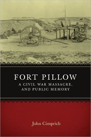 Fort Pillow, a Civil War Massacre, and Public Memory
