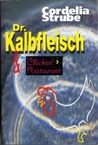 Dr. Kalbfleisch & The Chicken Restaurant
