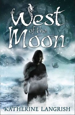 West of the Moon by Katherine Langrish
