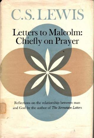 Letters to Malcolm:  Chiefly on Prayer