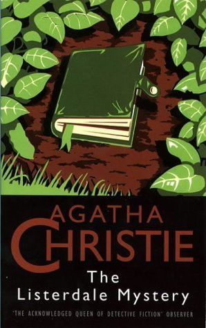 The Listerdale Mystery by Agatha Christie