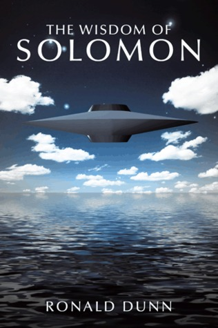 The Wisdom of Solomon by Ronald  Dunn