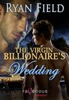 The Virgin Billionaire's Wedding (Virgin Billionaire, #2)