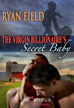The Virgin Billionaire's Secret Baby by Ryan Field