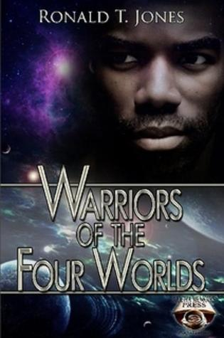 Warriors of the Four Worlds by Ronald Jones