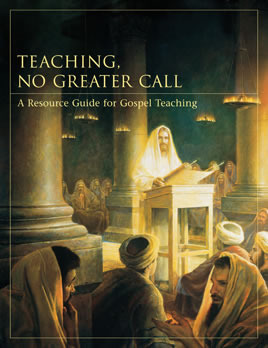 Teaching, No Greater Call by The Church of Jesus Christ ...