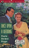 Once upon a Wedding (Romantic Traditions) by Paula Detmer Riggs
