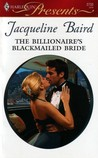 The Billionaire's Blackmailed Bride (Red-Hot Revenge) (Harlequin Presents, #2733)