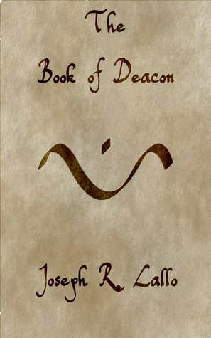 The Book of Deacon by Joseph Lallo
