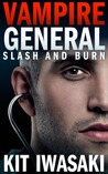 Slash and Burn (Vampire General #2)