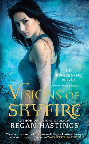 Visions of Skyfire by Regan Hastings