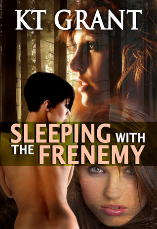 Sleeping with the Frenemy by K.T. Grant
