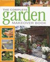The Complete Garden Makeover Book
