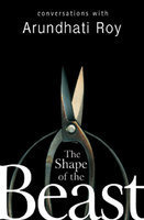 The Shape of the Beast by Arundhati Roy