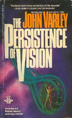 The Persistence of Vision by John Varley