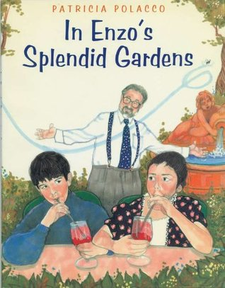 In Enzo's Splendid Gardens by Patricia Polacco