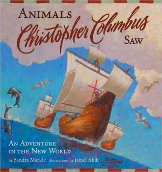 Animals Christopher Columbus Saw: An Adventure in the New World (Explorers Series)