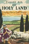 Flight Six: The Holy Land [Travel Series, 6]