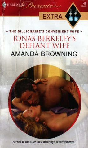 Jonas Berkeley's Defiant Wife (The Billionaire's Convenient W... by Amanda Browning