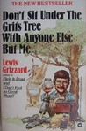 Don't Sit Under the Grits Tree With Anyone Else But Me by Lewis Grizzard