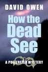 How the Dead See (A Pufferfish Mystery, #6)