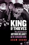 King of Thieves: The Adventures of Arthur Delaney and the Kangaroo Gang