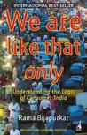 We are like that only by Rama Bijapurkar