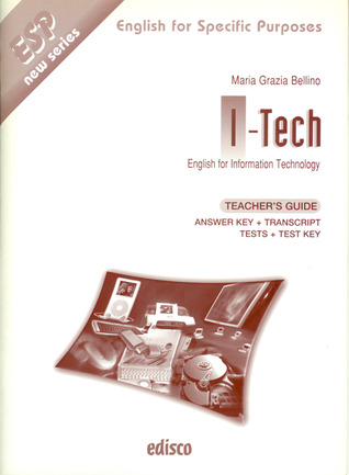 I-Tech. English for Information Technology. Teacher's Guide by Maria Grazia Bellino