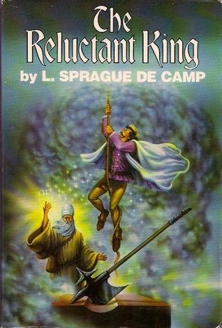 The Reluctant King by L. Sprague de Camp