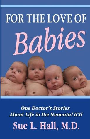 For the Love of Babies by Sue L. Hall