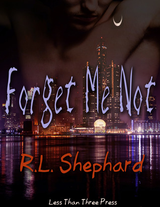 Forget Me Not by R.L. Shephard