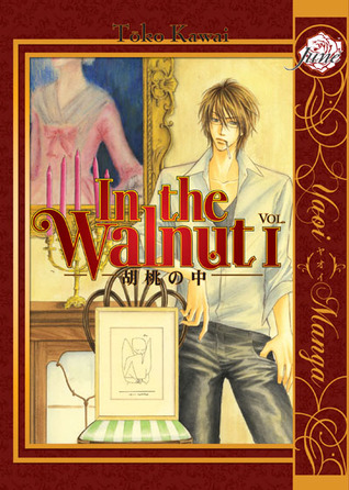 In the Walnut, Volume 01 by Touko Kawai