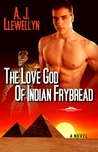 The Love God of Indian Frybread