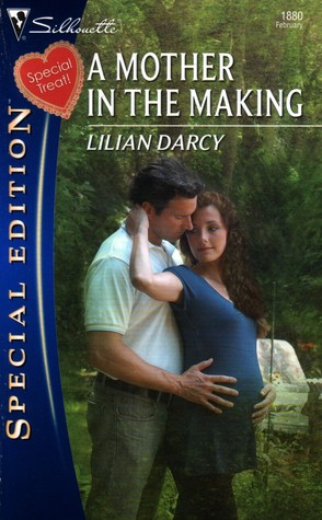 A Mother in the Making by Lilian Darcy