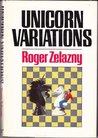 Unicorn Variations by Roger Zelazny