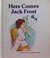 Here Comes Jack Frost (Giant First-Start Reader)