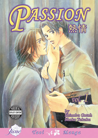 Passion, Volume 01 by Shinobu Gotoh