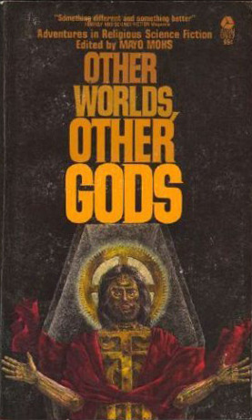 Other Worlds, Other Gods by Mayo Mohs