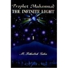 Prophet Muhammad The Infinite Light 1