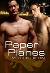 Paper Planes by M. Jules Aedin