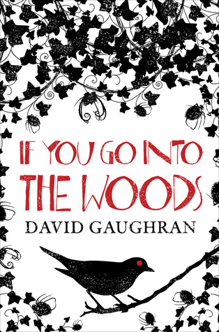 If You Go Into The Woods by David Gaughran