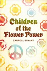 Children Of The Flower Power by Carroll Bryant