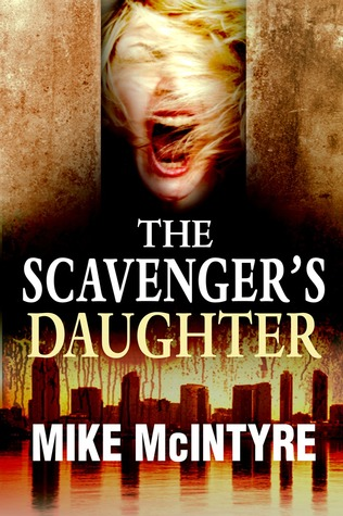 The Scavenger's Daughter by Mike  McIntyre