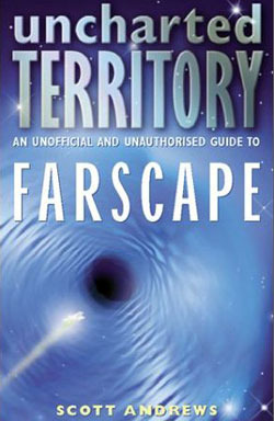 Uncharted Territory: An Unofficial and Unauthorised Guide to Farscape