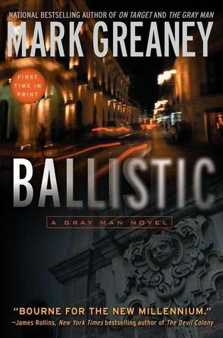 Ballistic   - by Mark Greaney