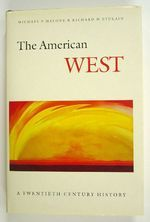 The American West by Michael P. Malone