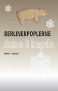 Berlinerpoplerne by Anne B. Ragde