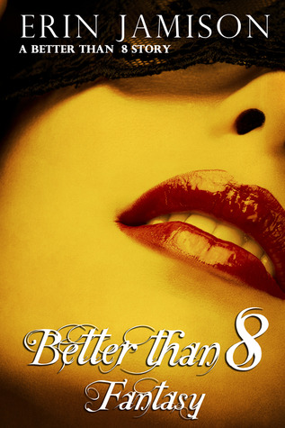 Better Than 8 by Erin Jamison