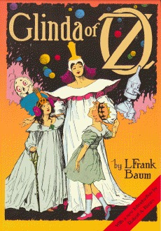 Glinda of Oz: In Which Are Related the Exciting Experiences of Princess Ozma of Oz, and Dorothy, in Their Hazardous Journey to the Home of the Flatheads, and to the Magic Isle of the Skeezers, and How They Were Rescued from Dire Peril by the Sorcery of...